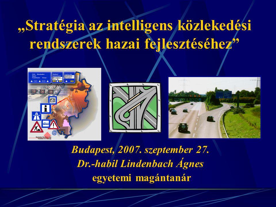 """""""Stratégia az intelligens közlekedési rendszerek hazai fejlesztéséhez Budapest, 2007."""