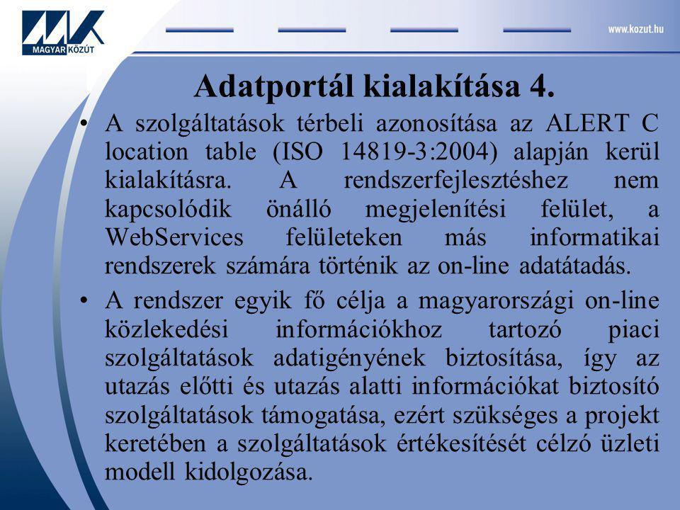 A szolgáltatások térbeli azonosítása az ALERT C location table (ISO 14819-3:2004) alapján kerül kialakításra.