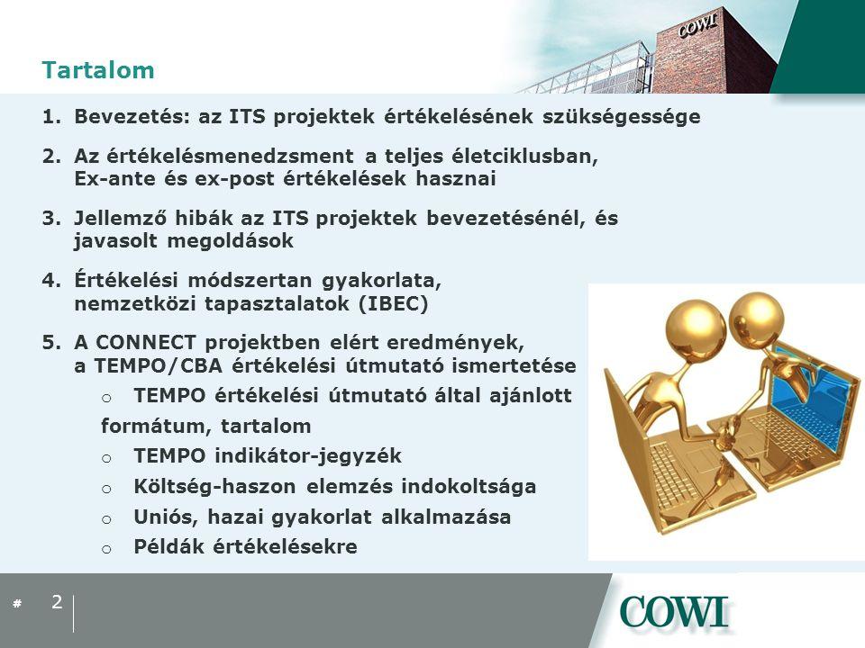 # Tartalom 1.Bevezetés: az ITS projektek értékelésének szükségessége 2.Az értékelésmenedzsment a teljes életciklusban, Ex-ante és ex-post értékelések hasznai 3.Jellemző hibák az ITS projektek bevezetésénél, és javasolt megoldások 4.Értékelési módszertan gyakorlata, nemzetközi tapasztalatok (IBEC) 5.A CONNECT projektben elért eredmények, a TEMPO/CBA értékelési útmutató ismertetése o TEMPO értékelési útmutató által ajánlott formátum, tartalom o TEMPO indikátor-jegyzék o Költség-haszon elemzés indokoltsága o Uniós, hazai gyakorlat alkalmazása o Példák értékelésekre 2