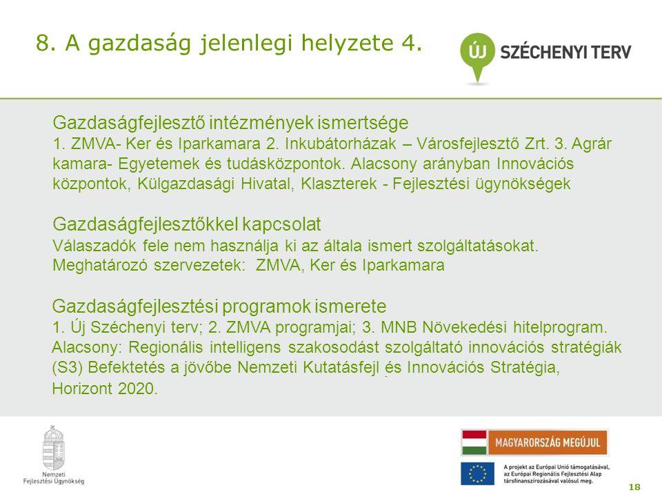 18 - Gazdaságfejlesztő intézmények ismertsége 1.ZMVA- Ker és Iparkamara 2.