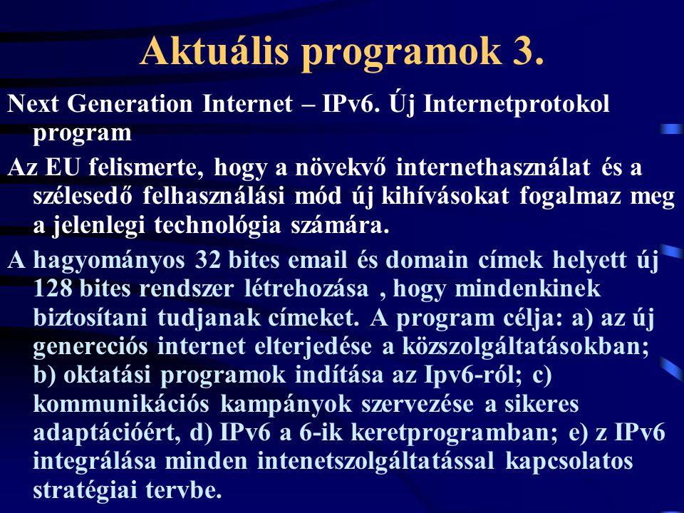 Aktuális programok 3.Next Generation Internet – IPv6.
