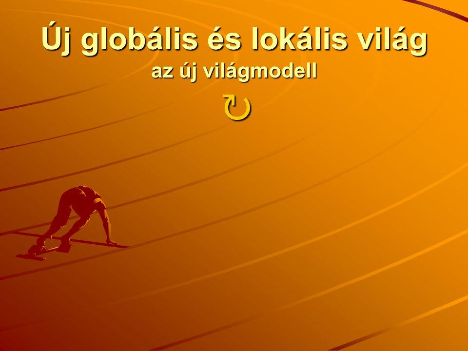 Új globális és lokális világ az új világmodell ↻