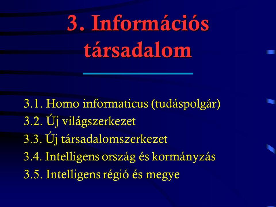 2. Tudásalapú gazdaság 2.7. e-Gazdaság, e-Kereskedelem 2.8.