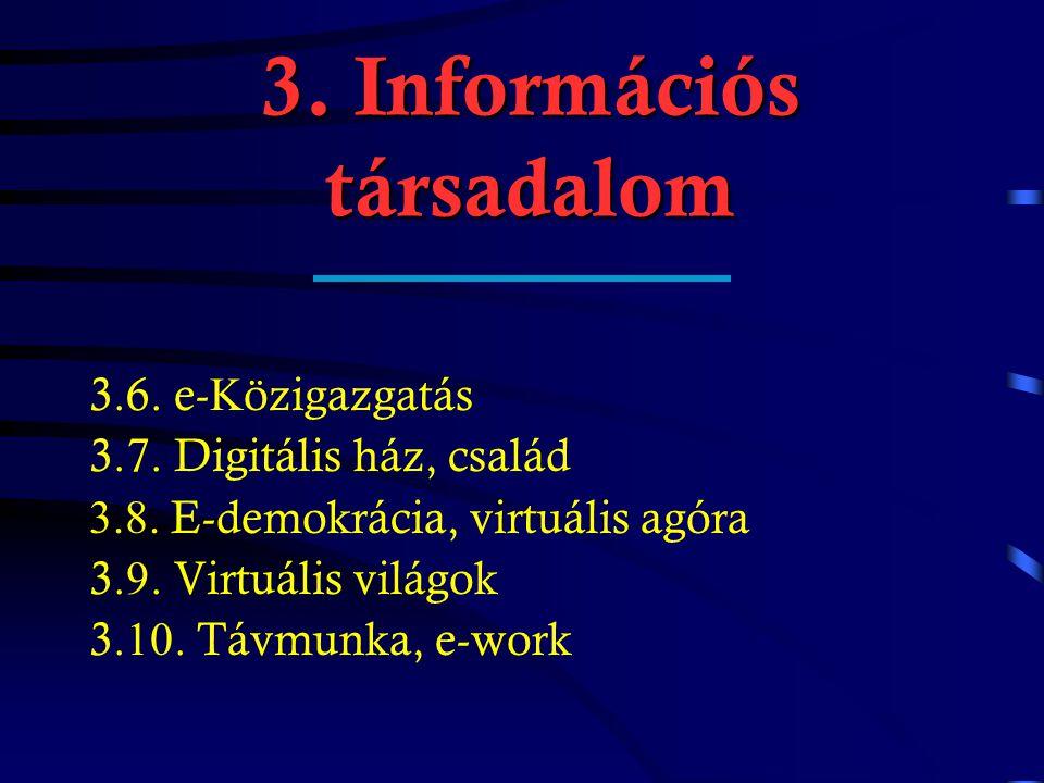 3. Információs társadalom 3.1. Homo informaticus (tudáspolgár) 3.2.