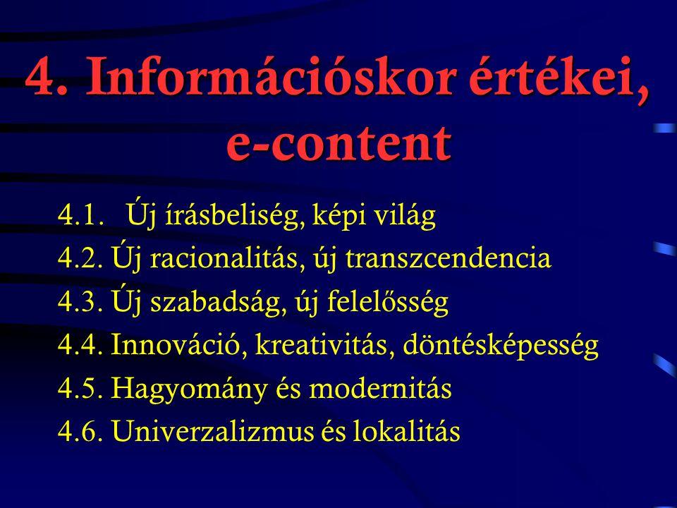 3. Információs társadalom 3.6. e- K özigazgatás 3.7.