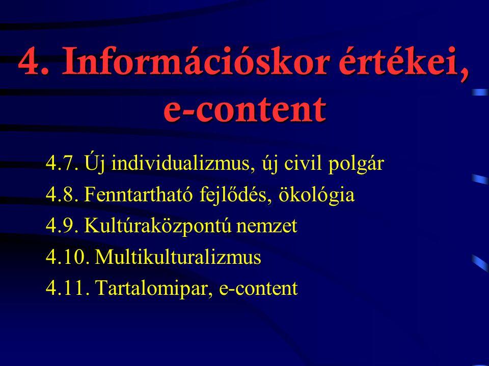4. Információskor értékei, e-content 4.1.Új írásbeliség, képi világ 4.2.