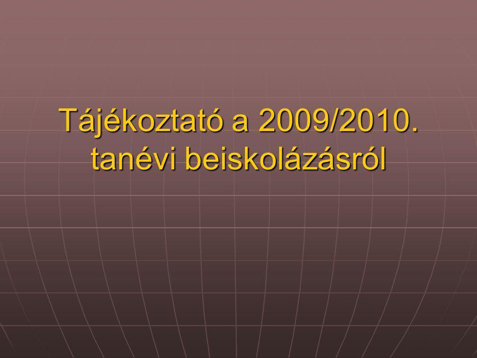 Tájékoztató a 2009/2010. tanévi beiskolázásról