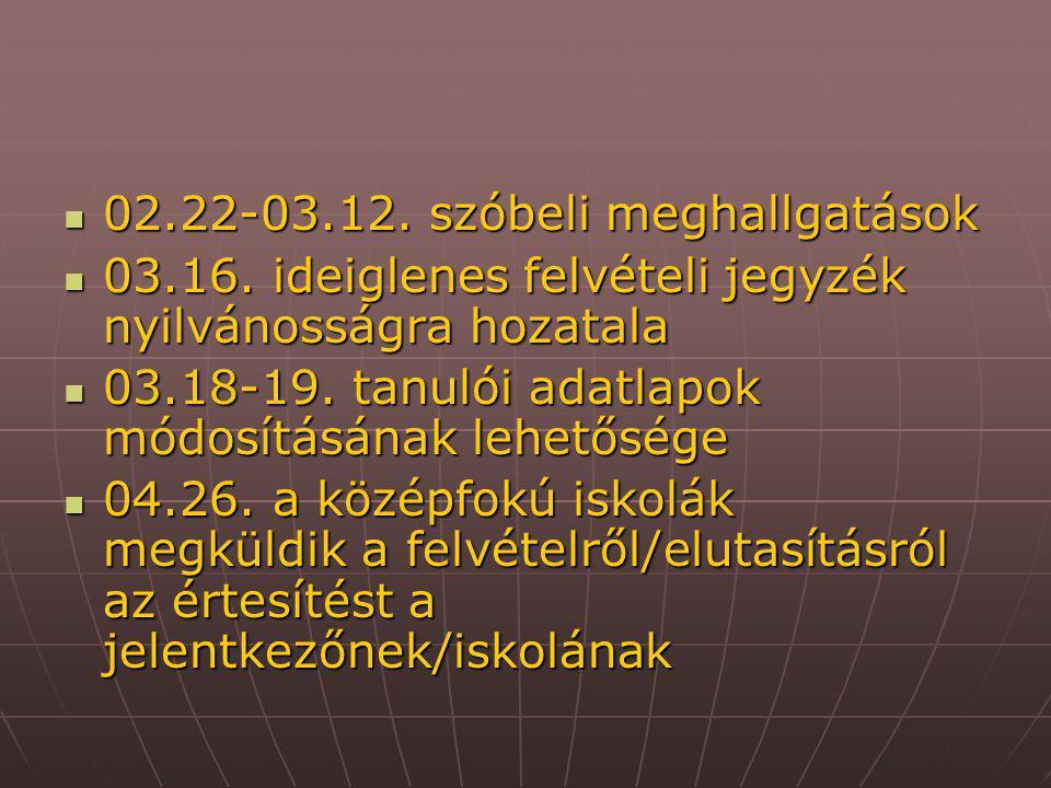 02.22-03.12. szóbeli meghallgatások 02.22-03.12. szóbeli meghallgatások 03.16.
