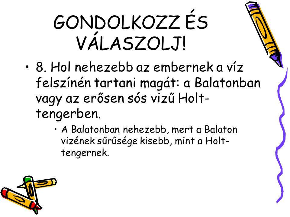 GONDOLKOZZ ÉS VÁLASZOLJ.8.