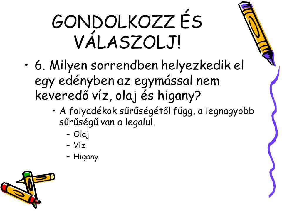 GONDOLKOZZ ÉS VÁLASZOLJ.6.