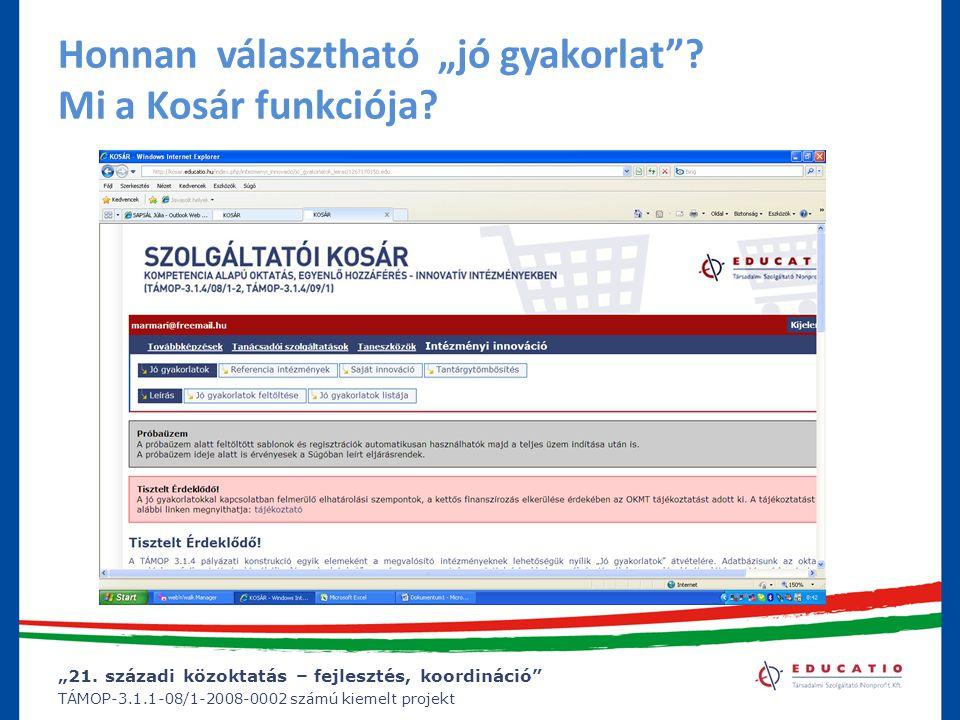 """""""21. századi közoktatás – fejlesztés, koordináció"""" TÁMOP-3.1.1-08/1-2008-0002 számú kiemelt projekt Honnan választható """"jó gyakorlat""""? Mi a Kosár funk"""