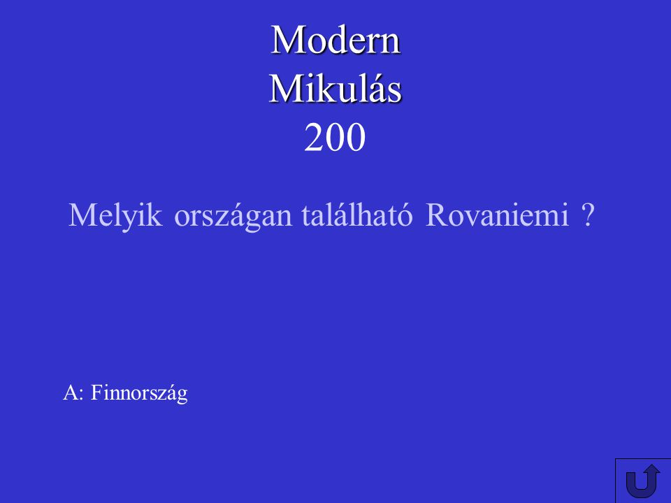 Modern Mikulás Modern Mikulás 100 A: Nagykarácsonyban Magyarországon hol található a Mikulás háza?