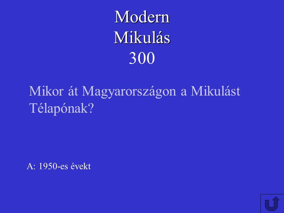 Modern Mikulás Modern Mikulás 200 A: Finnország Melyik országan található Rovaniemi ?