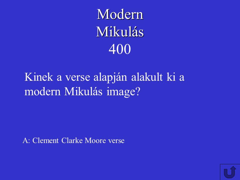 Modern Mikulás Modern Mikulás 300 A: 1950-es évekt Mikor át Magyarországon a Mikulást Télapónak?