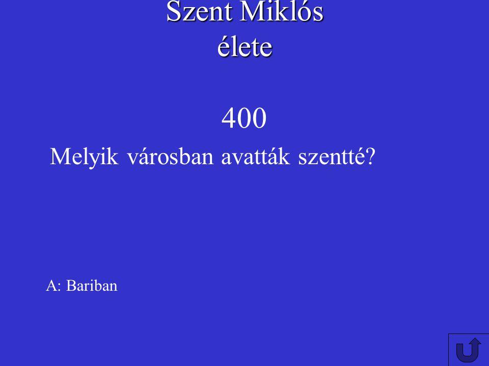 Szent Miklós élete Szent Miklós élete 300 A: Myrában Melyik városban halt meg?