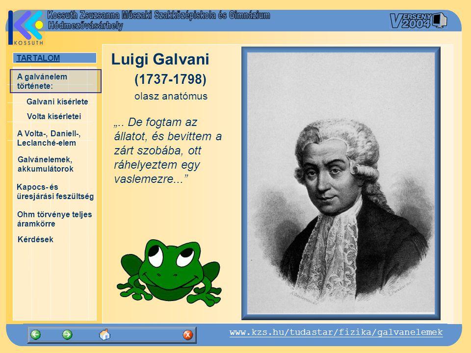 TARTALOM Galvani kísérlete A Volta-, Daniell-, Leclanché-elem Galvánelemek, akkumulátorok Kapocs- és üresjárási feszültség Ohm törvénye teljes áramkörre Kérdések A galvánelem története: www.kzs.hu/tudastar/fizika/galvanelemek Volta kísérletei Galvani 1786-ban felfedezi, hogy ha két különböző fémből készült, egymással is összekötött lapocskát hozzáérint a preparált békacombhoz, az összerándul Galvani kísérlete