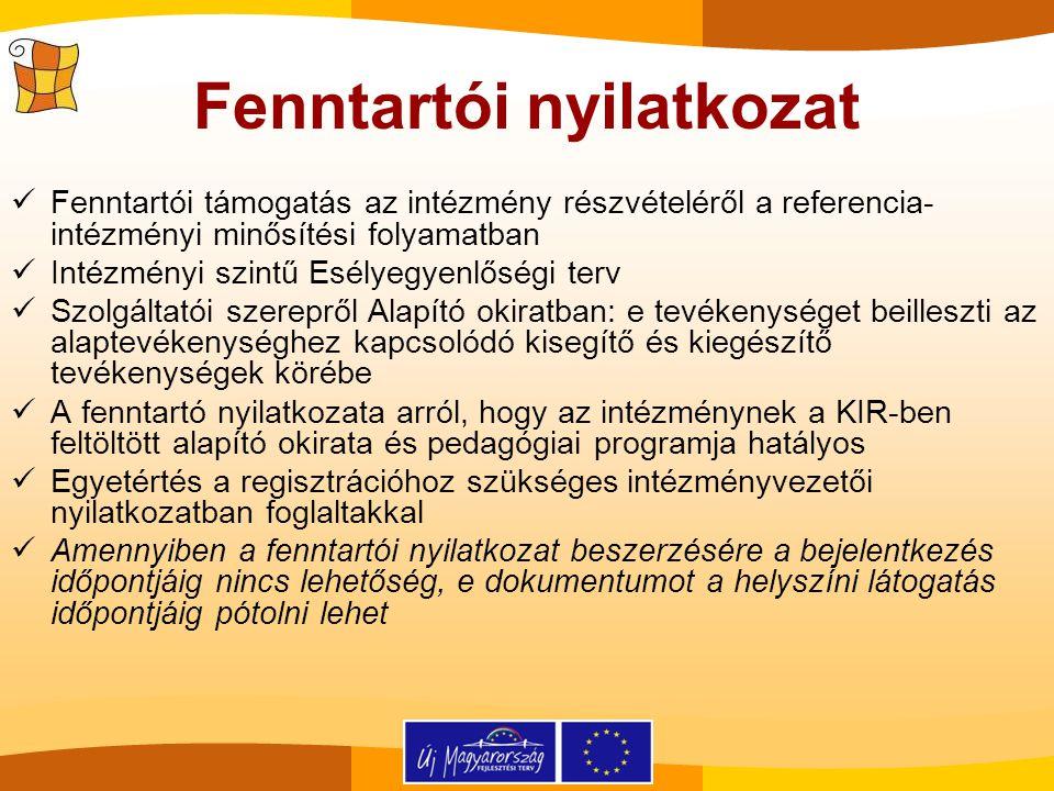 Fenntartói nyilatkozat Fenntartói támogatás az intézmény részvételéről a referencia- intézményi minősítési folyamatban Intézményi szintű Esélyegyenlős