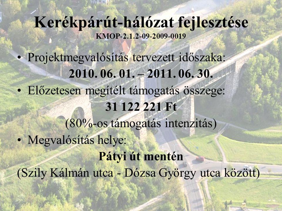 Kerékpárút-hálózat fejlesztése KMOP-2.1.2-09-2009-0019 Projektmegvalósítás tervezett időszaka: 2010. 06. 01. – 2011. 06. 30. Előzetesen megítélt támog
