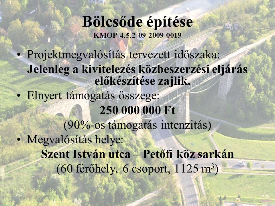 Bölcsőde építése KMOP-4.5.2-09-2009-0019 Projektmegvalósítás tervezett időszaka: Jelenleg a kivitelezés közbeszerzési eljárás előkészítése zajlik. Eln
