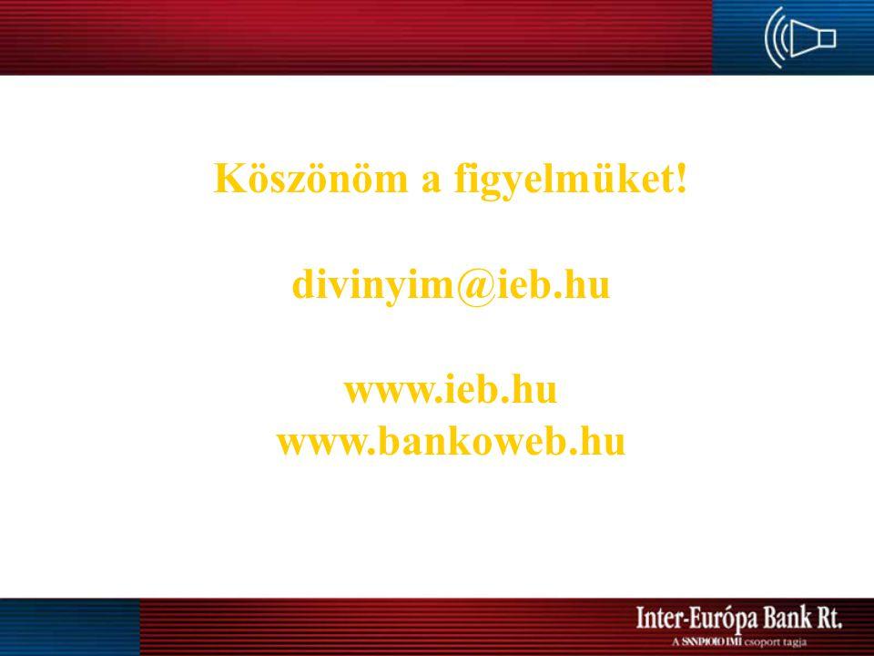 Köszönöm a figyelmüket! divinyim@ieb.hu www.ieb.hu www.bankoweb.hu