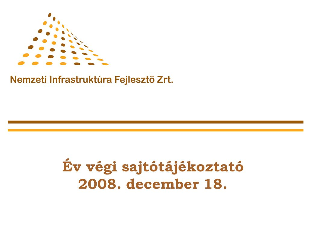 A lakosság véleménye az infrastruktúra fejlesztésekről Infrastrukturális fejlettség az elmúlt évben jelentősen javult az emberek véleménye Magyarország infrastrukturális fejletségéről ez elsősorban annak köszönhető, hogy 2008-ban számos olyan beruházás került átadásra, amelyre már régóta várt a közvélemény míg a korábbi fejlesztések, beruházások sokszor észrevétlenek maradtak, most ez kevésbé jellemző A NIF Zrt.