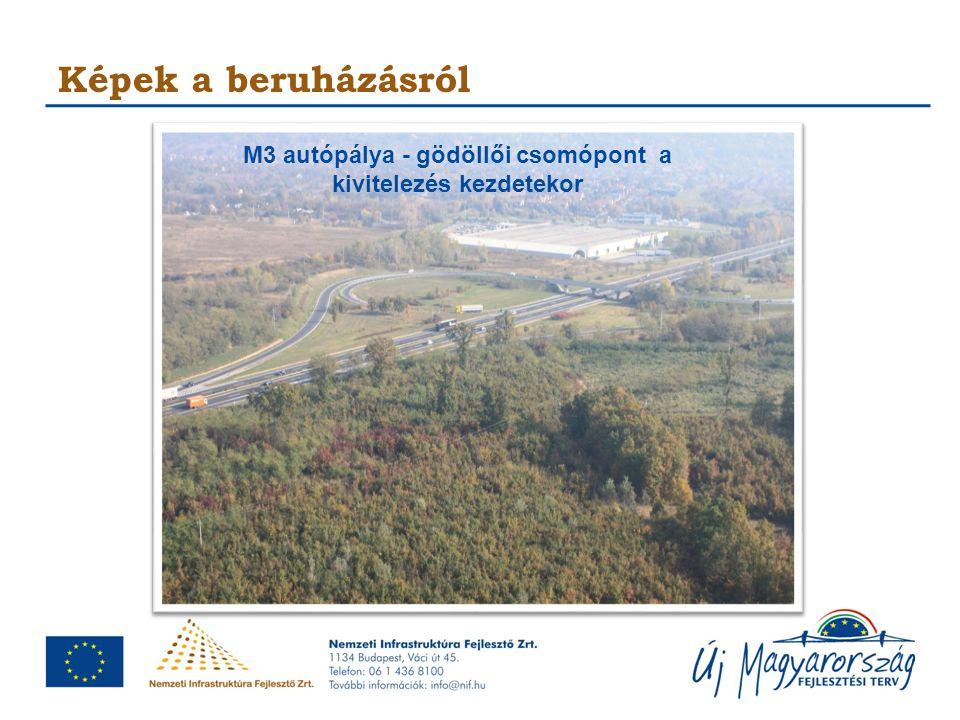 Képek a beruházásról M3 autópálya - gödöllői csomópont a kivitelezés kezdetekor