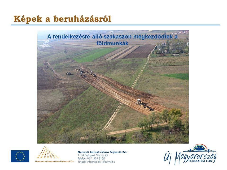 Képek a beruházásról A rendelkezésre álló szakaszon megkezdődtek a földmunkák