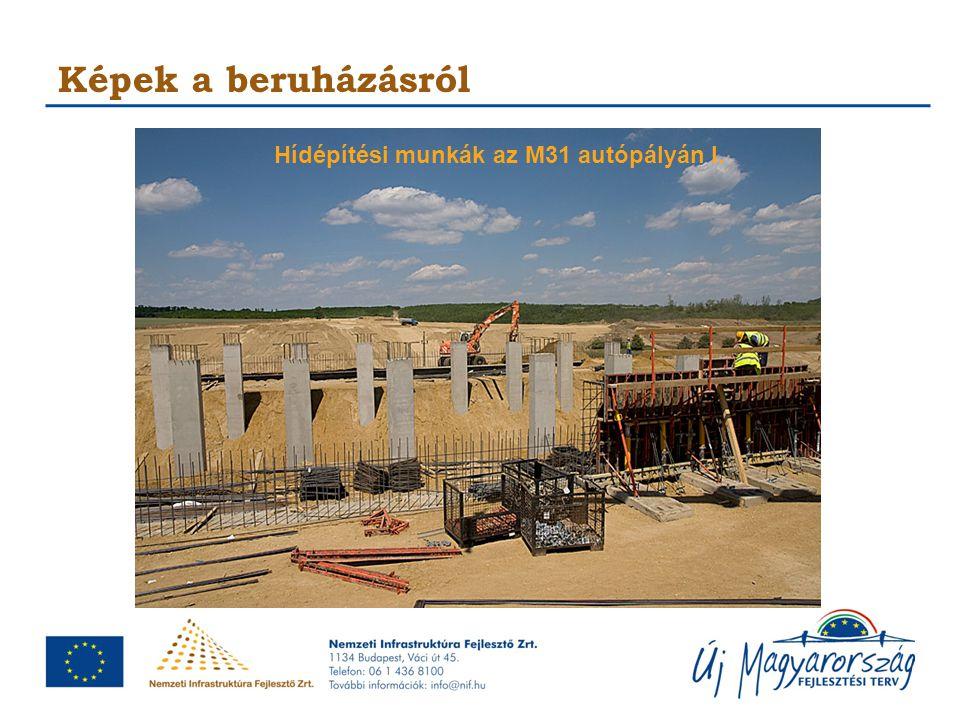 Képek a beruházásról Hídépítési munkák az M31 autópályán I.
