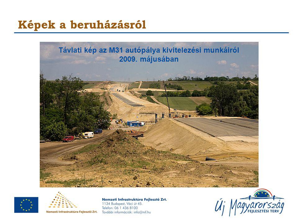 Képek a beruházásról Távlati kép az M31 autópálya kivitelezési munkáiról 2009. májusában