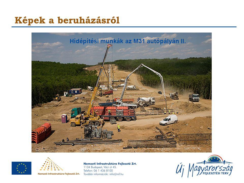 Képek a beruházásról Hídépítési munkák az M31 autópályán II.