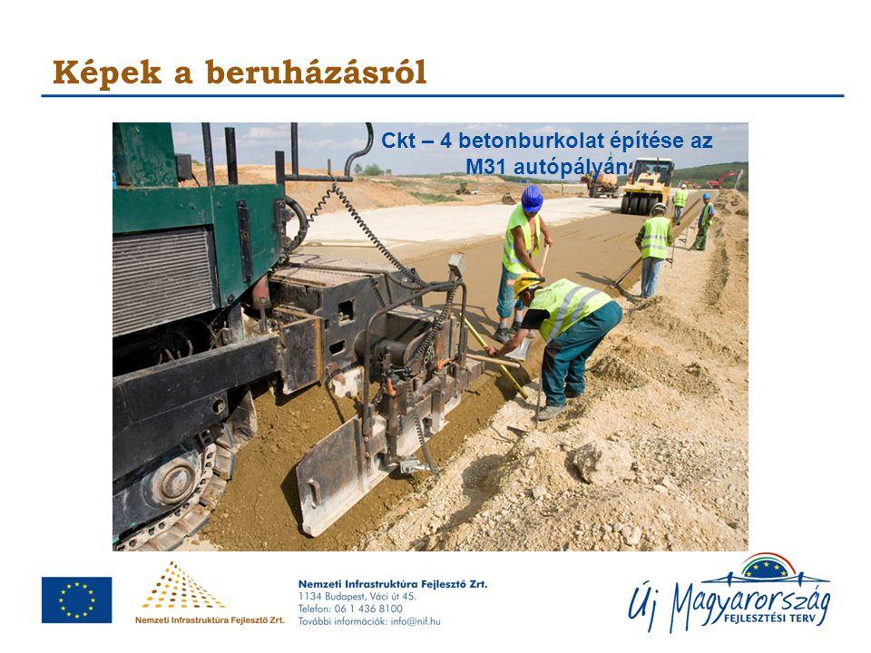 Képek a beruházásról Ckt – 4 betonburkolat építése az M31 autópályán