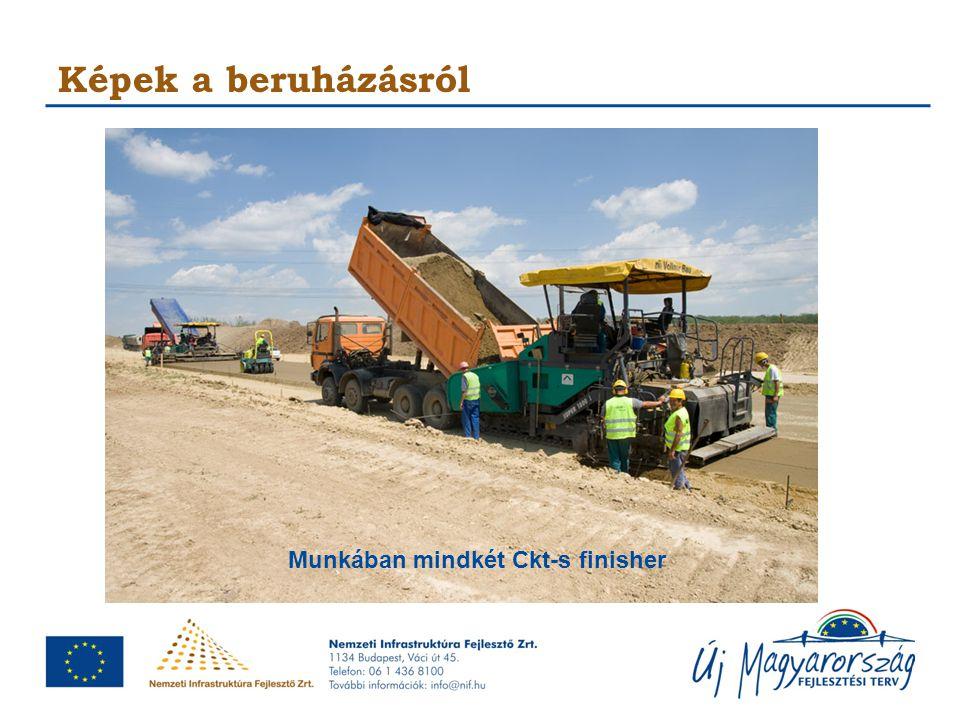 Képek a beruházásról Munkában mindkét Ckt-s finisher