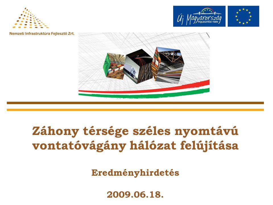 Záhony térsége széles nyomtávú vontatóvágány hálózat felújítása Eredményhirdetés 2009.06.18.