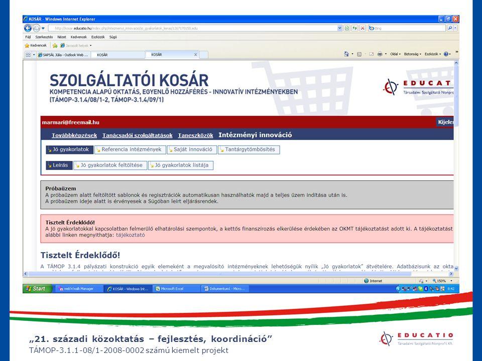 """""""21. századi közoktatás – fejlesztés, koordináció"""" TÁMOP-3.1.1-08/1-2008-0002 számú kiemelt projekt"""
