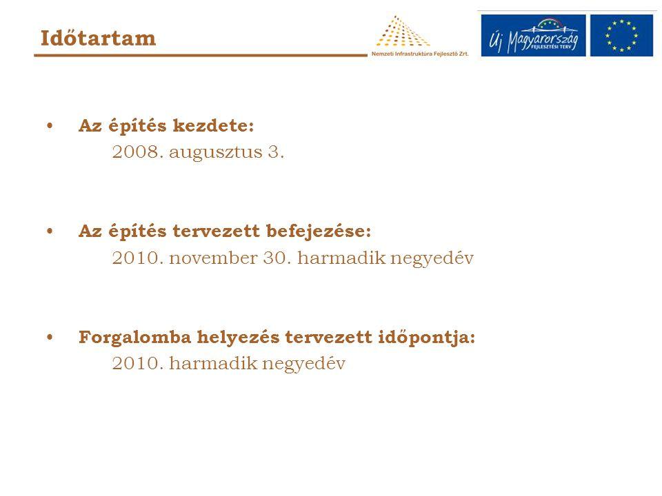 Az építés kezdete: 2008.augusztus 3. Az építés tervezett befejezése: 2010.