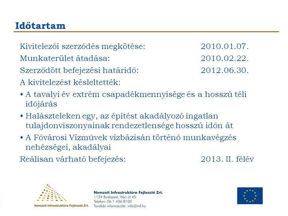Időtartam Kivitelezői szerződés megkötése:2010.01.07. Munkaterület átadása:2010.02.22. Szerződött befejezési határidő:2012.06.30. A kivitelezést késle