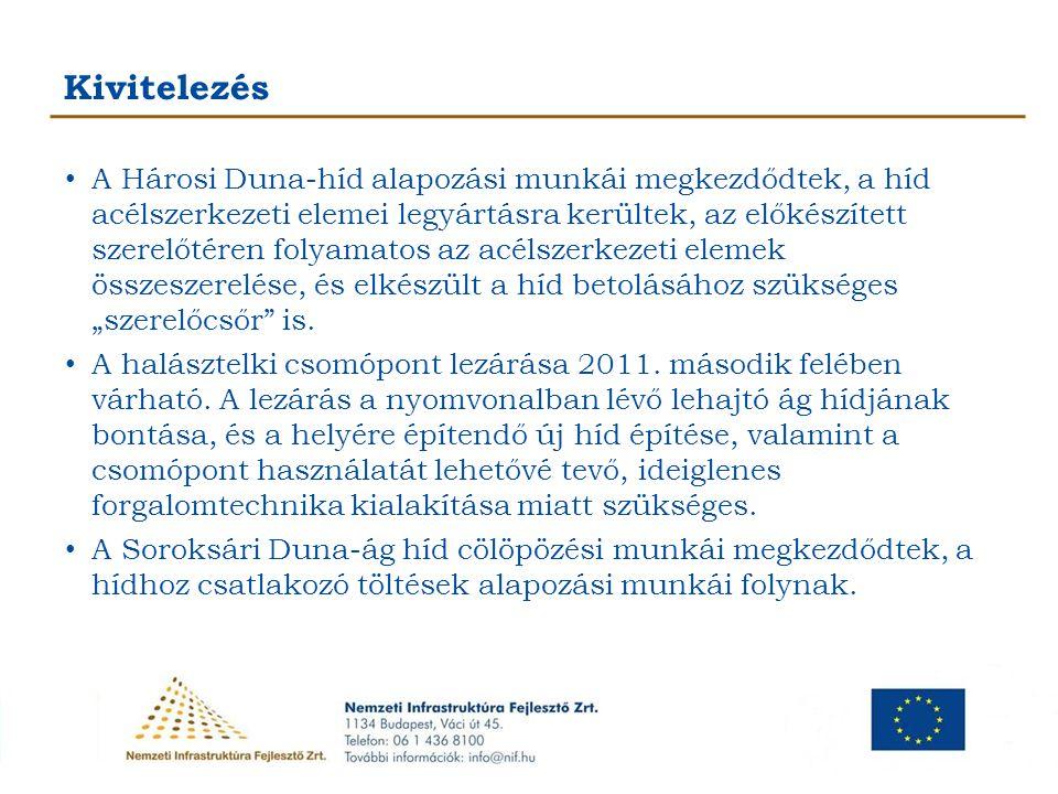 Kivitelezés A Hárosi Duna-híd alapozási munkái megkezdődtek, a híd acélszerkezeti elemei legyártásra kerültek, az előkészített szerelőtéren folyamatos