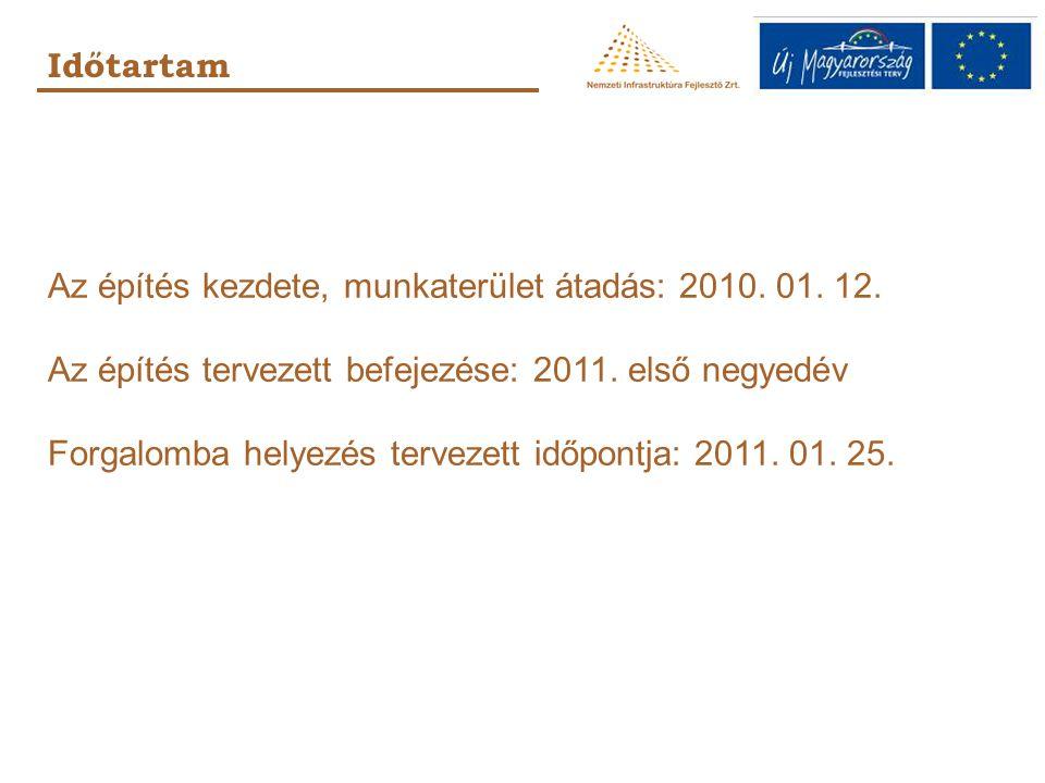 Időtartam Az építés kezdete, munkaterület átadás: 2010.