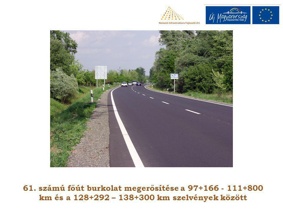 61. számú főút burkolat megerősítése a 97+166 - 111+800 km és a 128+292 – 138+300 km szelvények között