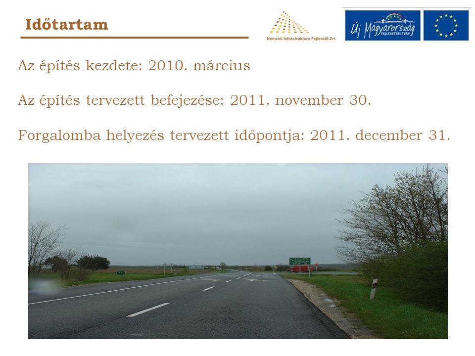 Időtartam Az építés kezdete: 2010. március Az építés tervezett befejezése: 2011.