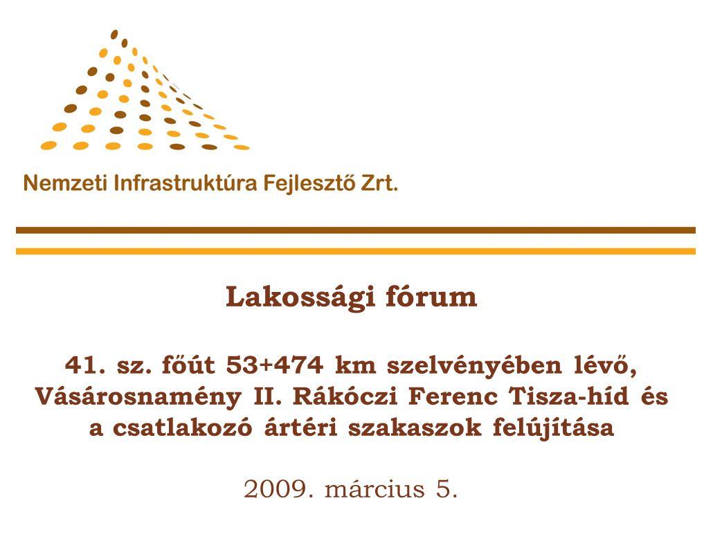 Lakossági fórum 41.sz. főút 53+474 km szelvényében lévő, Vásárosnamény II.