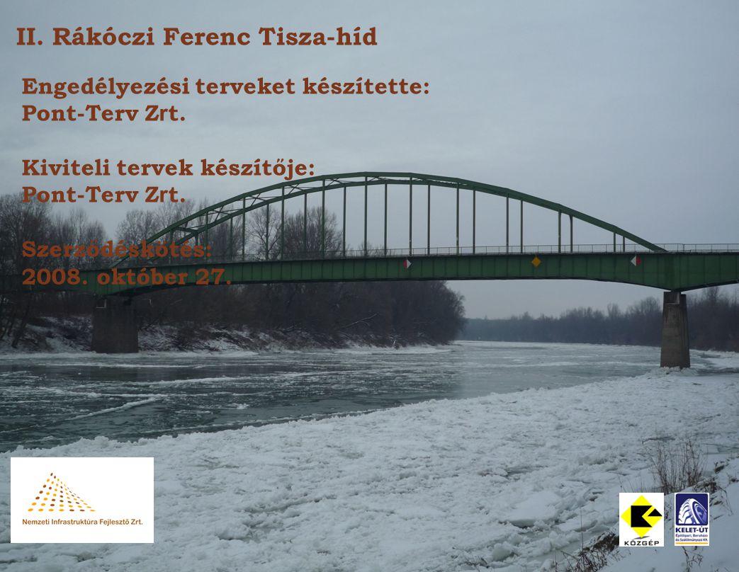 II.Rákóczi Ferenc Tisza-híd Engedélyezési terveket készítette: Pont-Terv Z r t.