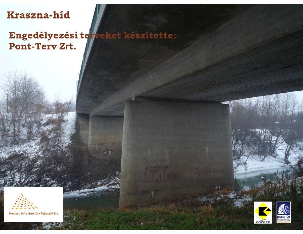 Kraszna-híd Engedélyezési terveket készítette: Pont-Terv Z r t.