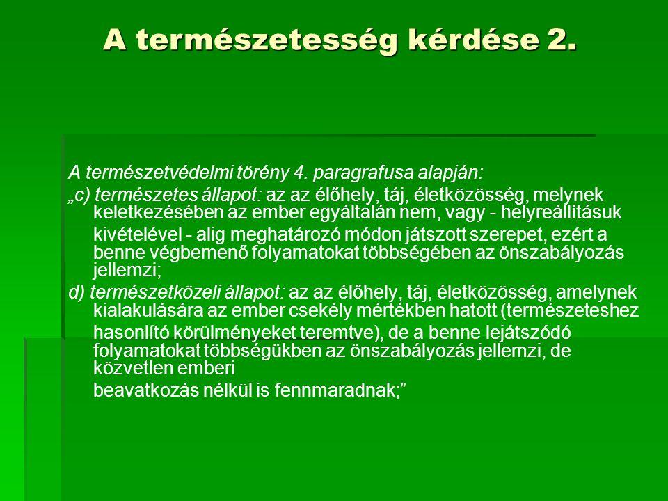 A természetvédelmi törvény 1996.évi LIII.