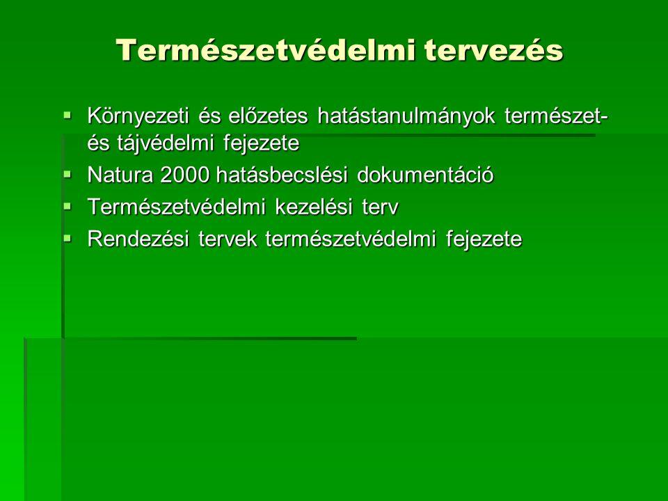 A természetvédelmi kezelési terv és a természetvédelmi kezelés  Jogszabály írja elő a terv  a tartalmi és formai követelményeit  személyi feltételeit  Egyedei értékekre, helyi és országos védettségű területekre vonatkozhat  10 évre vonatkozik, felül kell vizsgálni  Össze kell hangolni más szakterületekkel, szakpolitikákkal, pl.