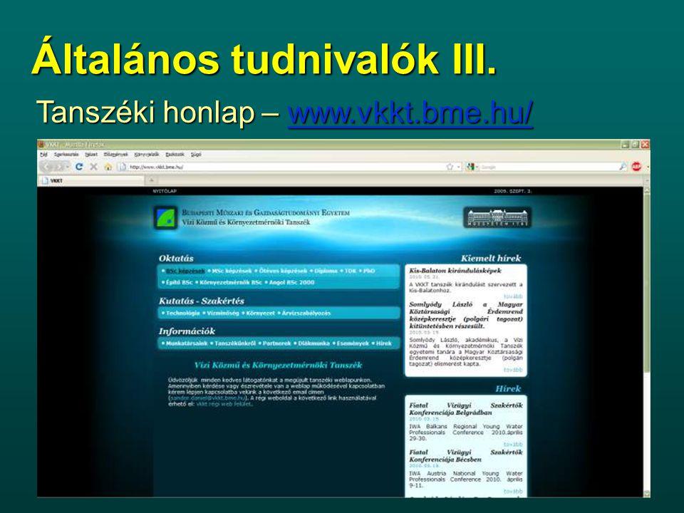Tanszéki honlap – www.vkkt.bme.hu/ Általános tudnivalók III.
