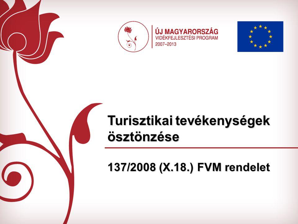 Turisztikai tevékenységek ösztönzése 137/2008 (X.18.) FVM rendelet