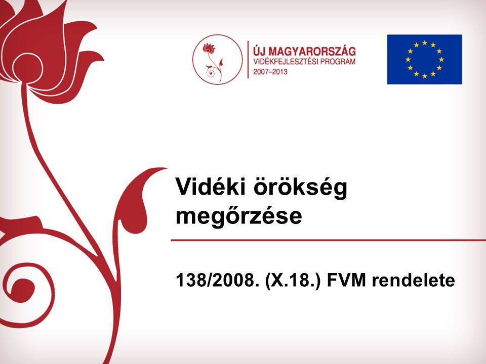 Vidéki örökség megőrzése 138/2008. (X.18.) FVM rendelete