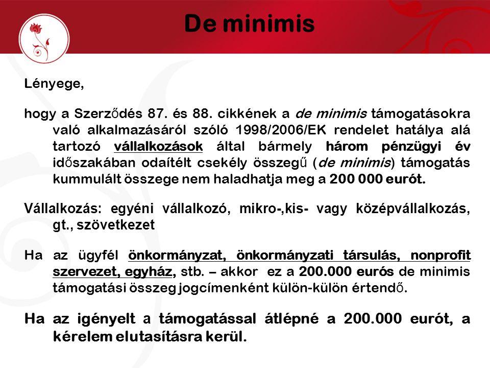 Lényege, hogy a Szerz ő dés 87. és 88. cikkének a de minimis támogatásokra való alkalmazásáról szóló 1998/2006/EK rendelet hatálya alá tartozó vállalk