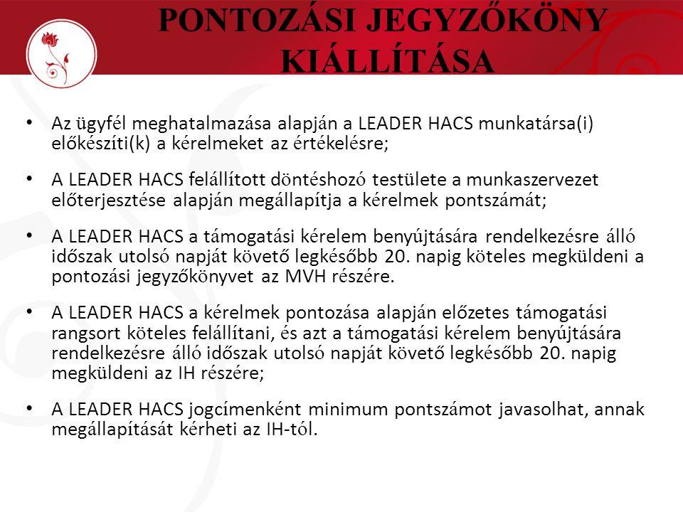 Az ü gyf é l meghatalmaz á sa alapj á n a LEADER HACS munkat á rsa(i) elők é sz í ti(k) a k é relmeket az é rt é kel é sre; A LEADER HACS fel á ll í t